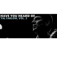Tal Farlow Have You Heard of Tal Farlow, Vol. 3