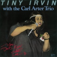 Tiny Irvin/The Carl Arter Trio You Don't Know What Love Is