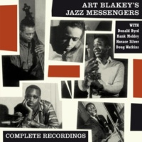 Art Blakey/Donald Byrd/Horace Silver Art Blakey's Jazz Messengers Complete Recordings (feat. Donald Byrd & Horace Silver) [Bonus Track Version]
