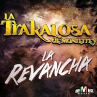 La Trakalosa de Monterrey La Revancha - Single