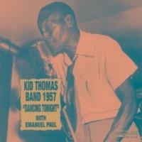 "Kid Thomas Band/""Kid"" Thomas Valentine/Emanuel Paul/Louis Nelson/Joe James/Burke Stevenson/Sammy Penn Kid Thomas Band 1957 ""Dancing Tonight"""