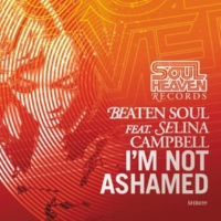 Beaten Soul/Selina Campbell I'm Not Ashamed (feat. Selina Campbell)