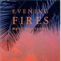 Matt Balitsaris Evening Fires