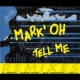Mark 'oh Tell Me (Remixes)