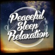 Easy Sleep Music,Entspannungsmusik&Peaceful Music Peaceful Sleep Relaxation