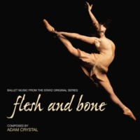 Adam Crystal Flesh And Bone [Ballet Music From The Starz Original Series]