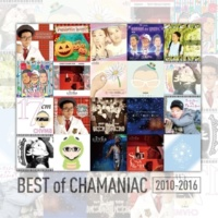南浩平 a.k.a. сн∀ма BEST of CHAMANIAC 2010-2016