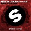 Breathe Carolina & Ryos More Than Ever (Club Mix)