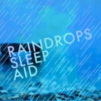 Raindrops Sleep Wet Outside