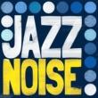 Jazz Jazz Noise