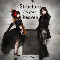Rose Noire Structure to your heaven