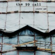 The 99 Call Cover Me