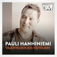 Pauli Hanhiniemi Valehtelisin Jos Väittäisin [TV-ohjelmasta SuomiLOVE]
