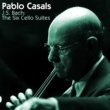 Pablo Casals Bach: The Six Cello Suites