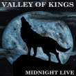 Valley of Kings Midnight Live