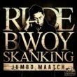 JUMBO MAATCH RUDE BWOY SKANKING