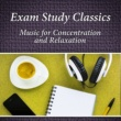 Various Artists Exam Study Classics - Most Essential Pieces of Classical Music to Concentrate and Relaxation