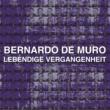 Bernardo De Muro Bernardo De Muro Lebendige Vergangenheit