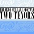 Eduardo Ferrari-Fontana Two Tenors