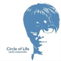 増本直樹 Circle of Life