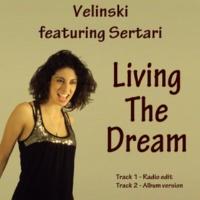 Velinski feat. Sertari Living the Dream (Album Version)