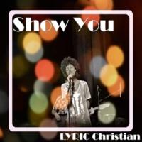 Lyric Christian Show You