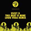 Vicky D This Beat Is Mine (Louie Vega Dance Ritual Dub)