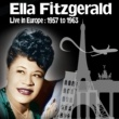 Ella Fitzgerald Live in Europe : 1957 to 1963 (Live)