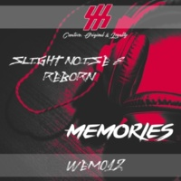 Slight Noise & Reborn Memories