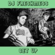 DJ Freshmess Get Up