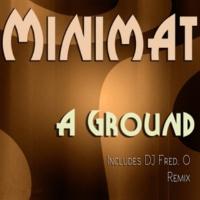 Minimat A Ground (DJ Fred.O Remix)