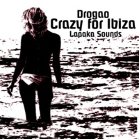 Drogao Crazy for Ibiza