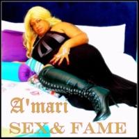 A'mari Sex & Fame
