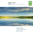 Jessica Petrus,Christina Wright-Ivanova&Mayumi Tayake Daniel Carr: Works, Vol.1 - Songs and Solo Piano