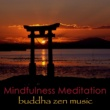Various Artists Mindfulness Meditation Buddha Zen Music - Zen Living Peaceful & Relaxing Songs