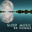 Various Artists Sleep Music - 50 Best Songs, Relaxing Sleep Sounds & Ambient Effects