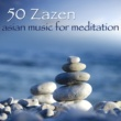 Meditation Masters & Asian Meditation Music Collective 50 Zazen Asian Music for Meditation ‐ Zen Music for Buddhist Meditation & Relax