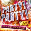 PARTY HITS PROJECT PARTY!PARTY! BEST Mixed by DJ HIROKI & YAGI