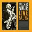Coleman Hawkins Live at the Village Gate