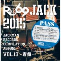 V.A. JACKMAN RECORDS COMPILATION ALBUM vol.13 青盤- 『RO69JACK 2015』