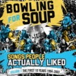 Bowling For Soup Songs People Actually Liked - Volume 1 - The First 10 Years (1994-2003)