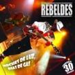 Los Rebeldes Noches de Luz, Días de Gas