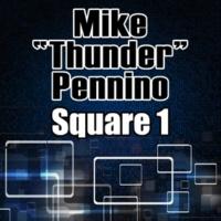 "Mike ""Thunder"" Pennino Square 1"
