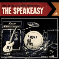 Smoke or Fire The Speakeasy