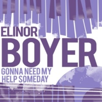 Elinor Boyer You're Gonna Need My Help Someday