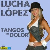 Lucha López Triste Camino