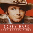 Bobby Bare Four Strong Winds