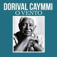Dorival Caymmi O Vento