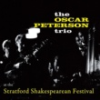 The Oscar Peterson Trio/Ray Brown/Herb Ellis At the Stratford Shakespearean Festival (feat. Ray Brown & Herb Ellis)