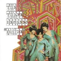 The Three Degrees Maybe (Expanded Edition)